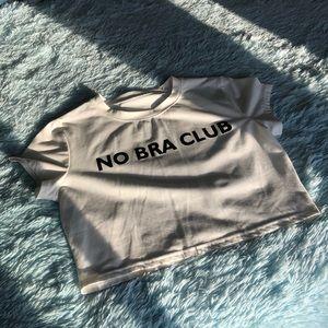 Tops - No Bra Club Crop Top